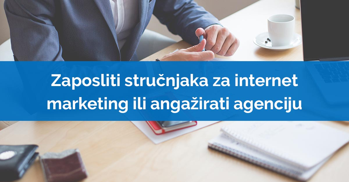 strucnjak za internet marketing ili agencija