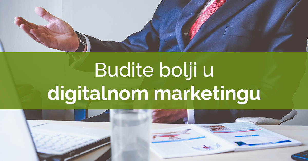 budite bolji u digitalnom marketingu